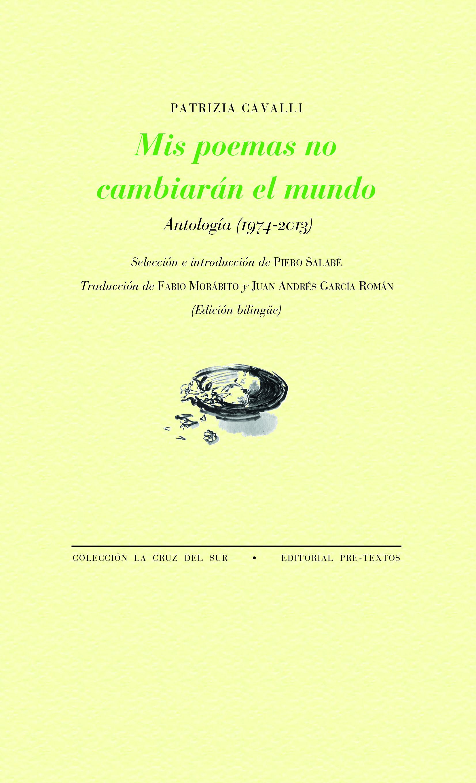 Mis poemas no cambiarán el mundo   «Antología (1974-2013)»