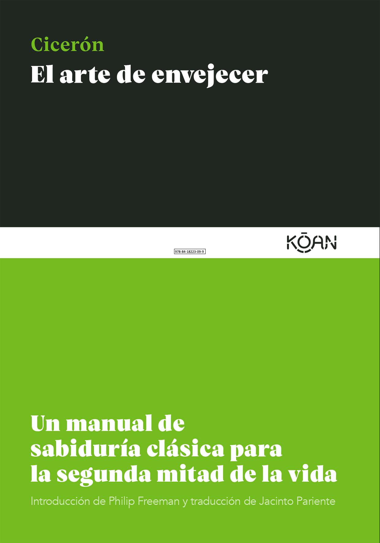 El arte de envejecer   «Un manual de sabiduría clásica para la segunda mitad de la vida»