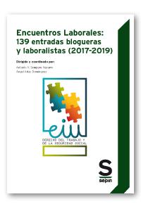 Encuentros Laborales: 139 entradas blogueras y laboralistas (2017-2019)