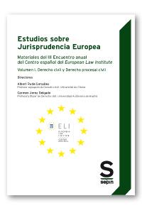 Estudios sobre Jurisprudencia Europea   «Materiales del III Encuentro anual del Centro español del European Law Institute. Volumen I. Derecho civil y Derecho procesal civil»