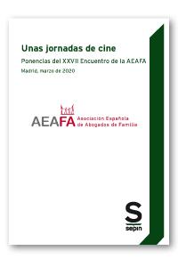 Unas jornadas de cine   «Ponencias del XXVII Encuentro de la AEAFA. Familia y Derecho. Madrid, marzo de 2020»