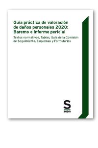 Guía práctica de valoración de daños personales 2020: Baremo e informe pericial   «Textos normativos, Tablas, Guía de la Comisión de Seguimiento, Esquemas y Formularios»
