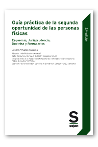 Guía práctica de la segunda oportunidad de las personas físicas   «Esquemas, Jurisprudencia, Doctrina y Formularios (EDICIÓN COLECTIVOS)»