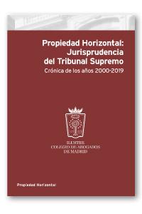 Propiedad Horizontal: Jurisprudencia del Tribunal Supremo   «Crónica de los años 2000-2019 (EDICIÓN COLECTIVOS)»
