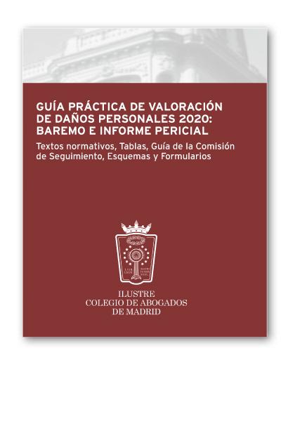 Guía práctica de valoración de daños personales 2020: Baremo e informe pericial   «Textos normativos, Tablas, Guía de la Comisión de Seguimiento, Esquemas y Formularios (EDICIÓN COLECTIVOS)»
