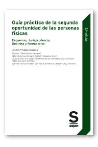 Guía práctica de la segunda oportunidad de las personas físicas   «Esquemas, Jurisprudencia, Doctrina y Formularios»