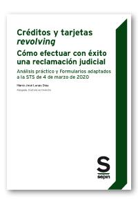 Créditos y tarjetas revolving. Cómo efectuar con éxito una reclamación judicial   «Análisis práctico y Formularios adaptados a la STS de 4 de marzo de 2020»