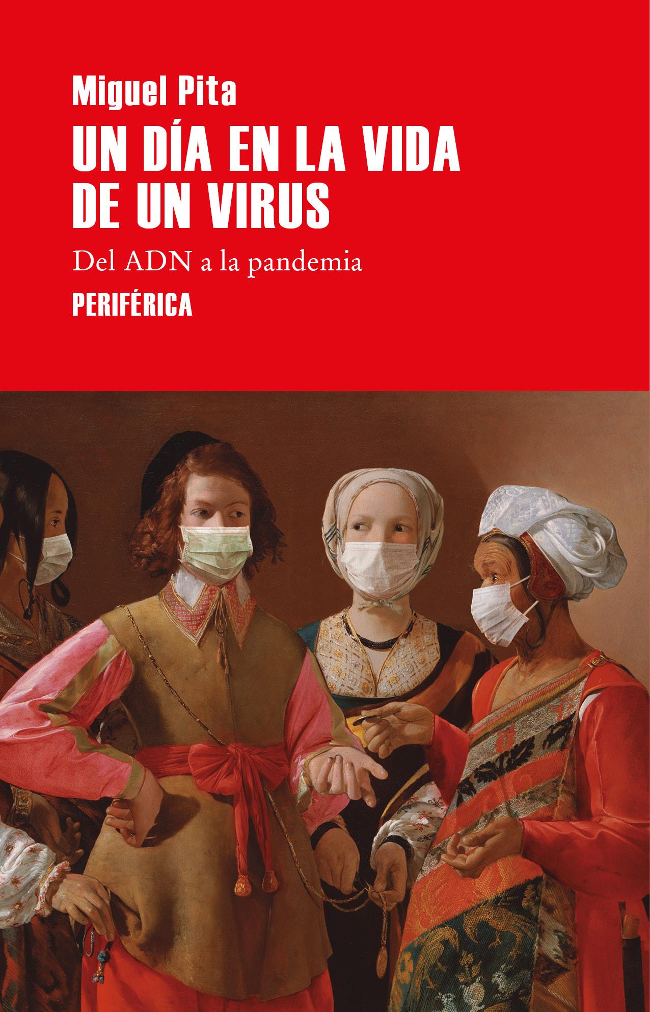 Un día en la vida de un virus «Del ADN a la pandemia»