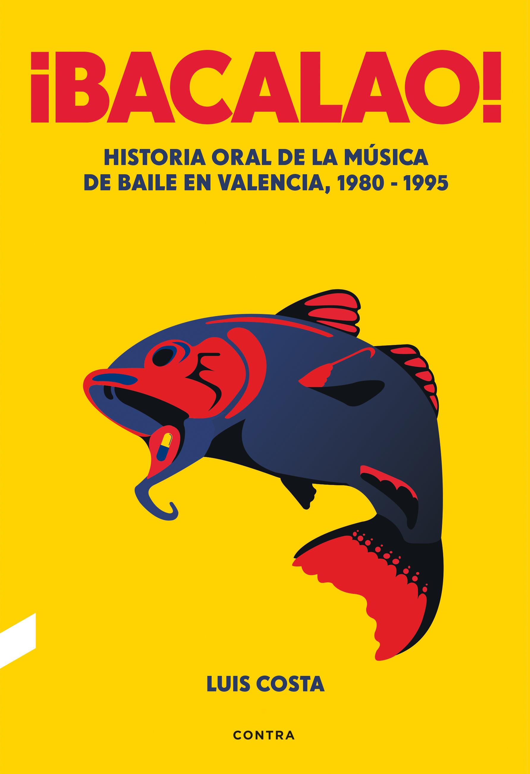 ¡Bacalao!   «Historia oral de la música de baile en Valencia, 1980-1995»