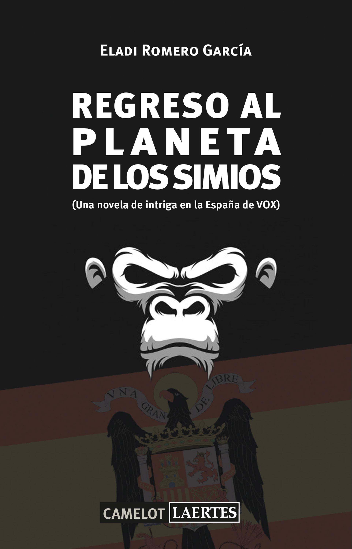 Regreso al planeta de los simios   «(Una novela de intriga en la España de VOX)»