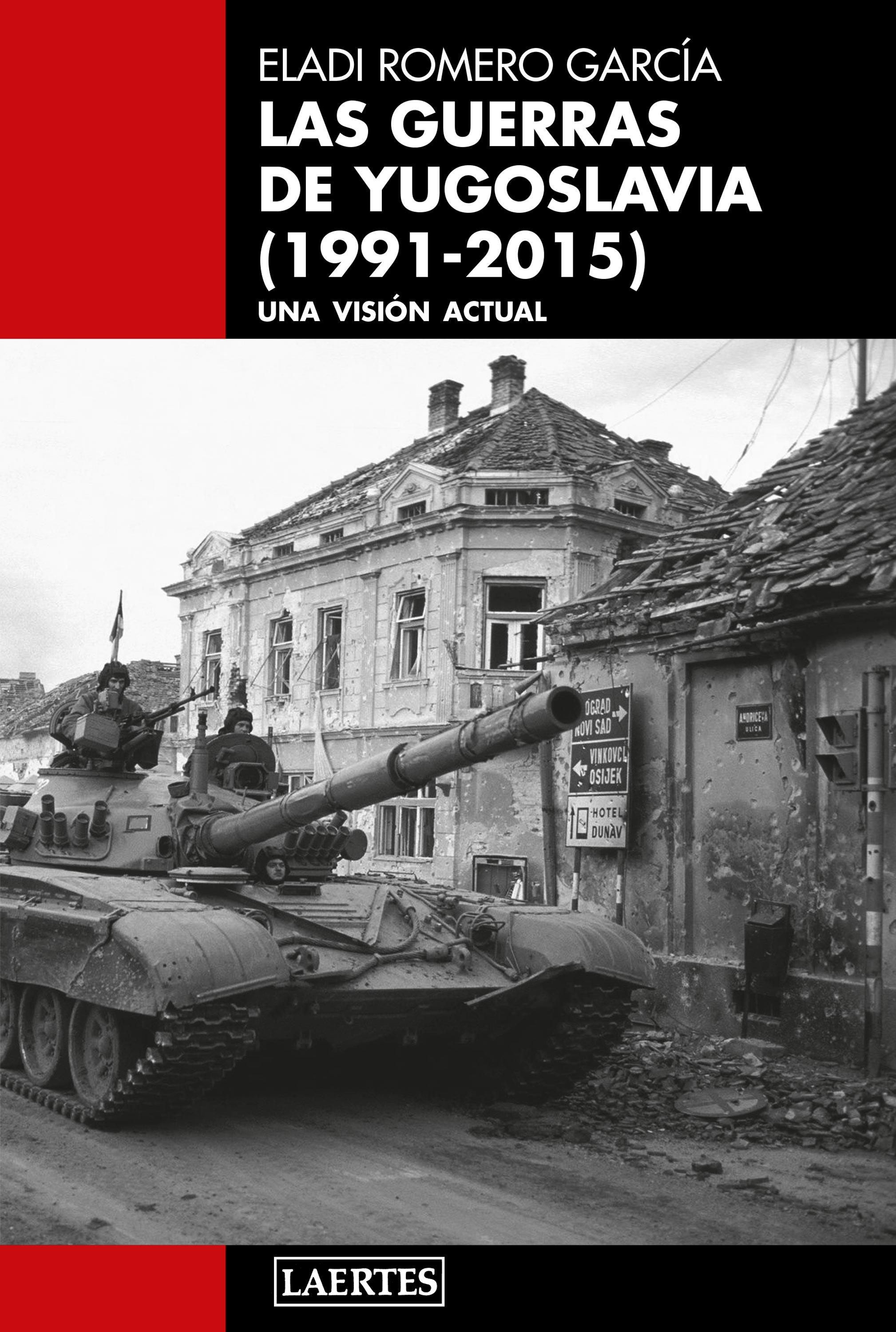 GUERRAS DE YUGOSLAVIA, LAS (1991-2015) «UNA VISION ACTUAL»