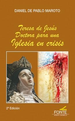 TERESA DE JUSUS. DOCTORA PARA UNA IGLESIA EN CRISIS