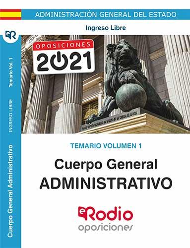 Temario Volumen 1. Cuerpo General Administrativo. Administración del Estado. Ingreso Libre.