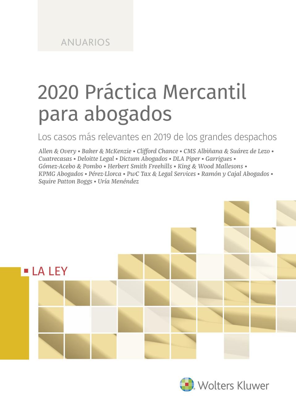 2020 Práctica Mercantil para abogados   «Los casos más relevantes en 2019 de los grandes despachos»