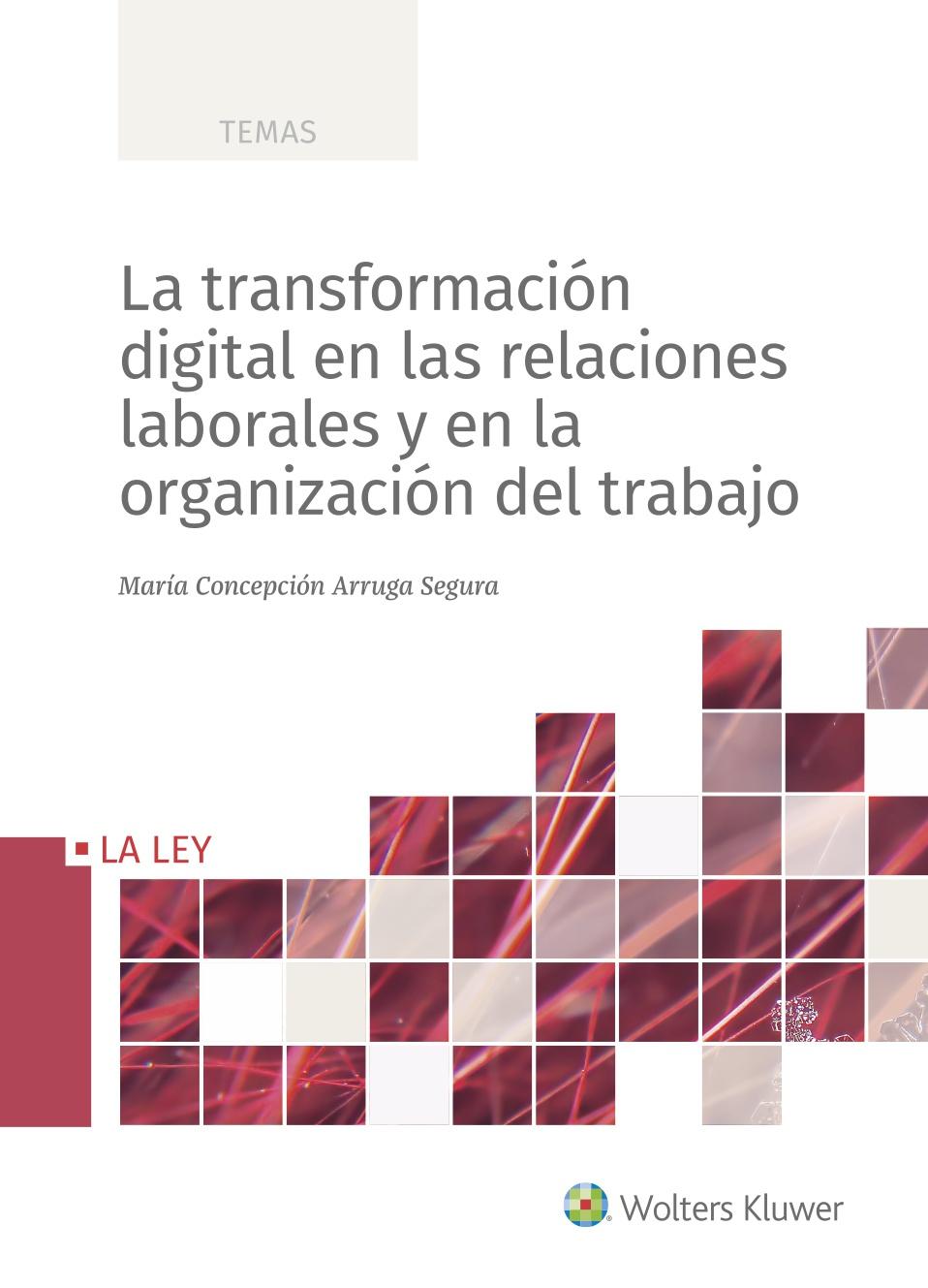 La transformación digital en las relaciones laborales y en la organización del trabajo