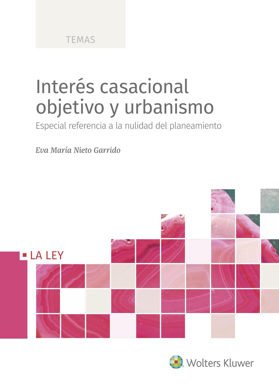 Interés casacional objetivo y urbanismo   «Especial referencia a la nulidad del planeamiento»
