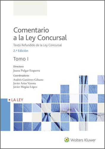 Comentario a la Ley Concursal (2.ª Edición)   «Texto Refundido de la Ley Concursal»