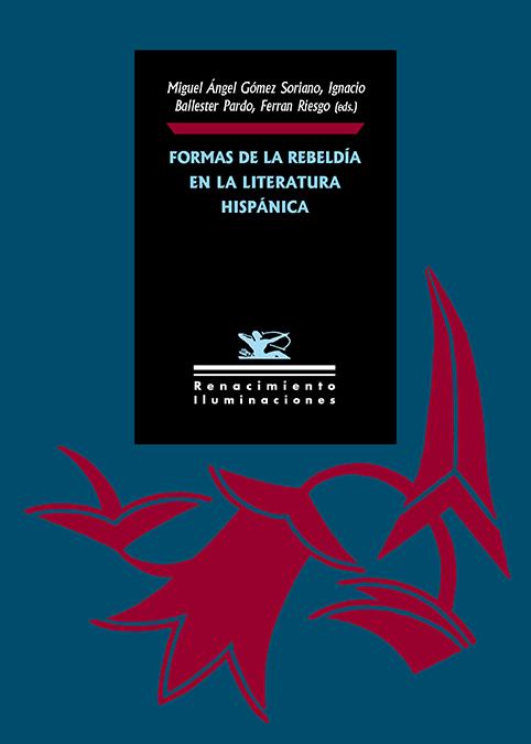 Formas de la rebeldía en la literatura hispánica