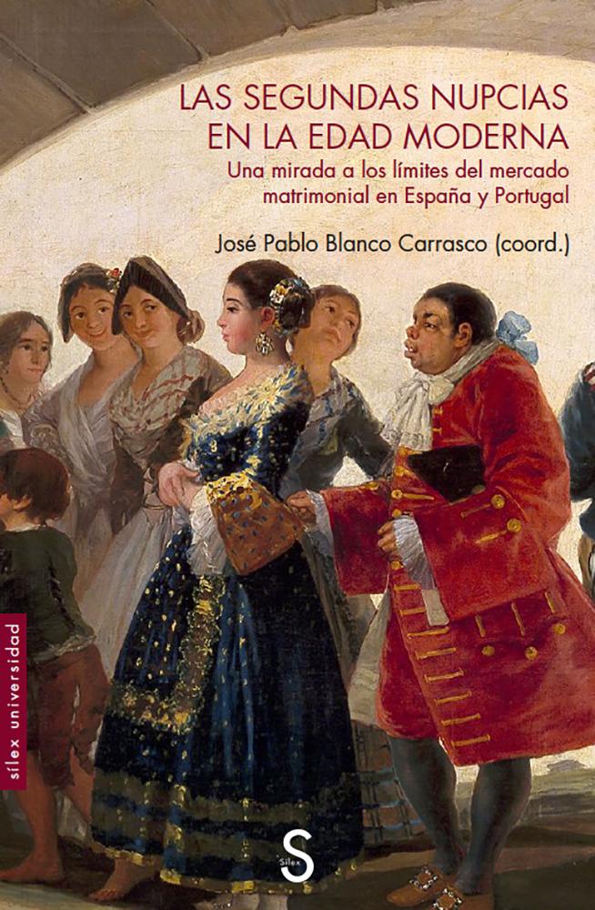 Las segundas nupcias en la Edad Moderna   «Una mirada a los límites del mercado matrimonial en España y Portugal»