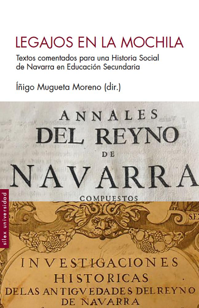 Legajos en la mochila   «Textos comentados para una Historia Social de Navarra en Educación Secundaria»