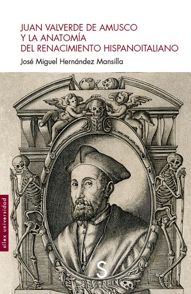 Juan Valverde de Amusco   «Y la anatomía del Renacimiento»