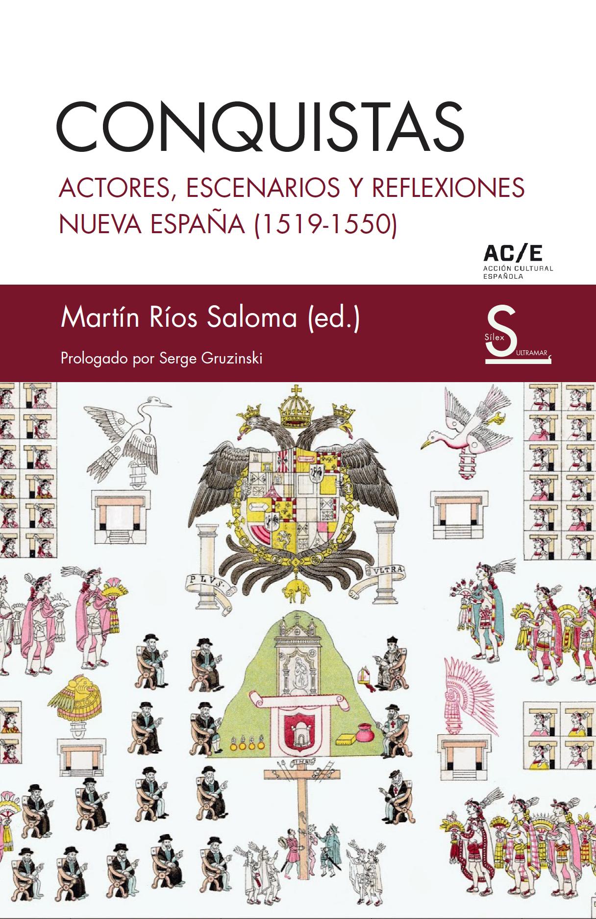 Conquistas   «Actores, escenarios y reflexiones. Nueva España (1519-1550)»