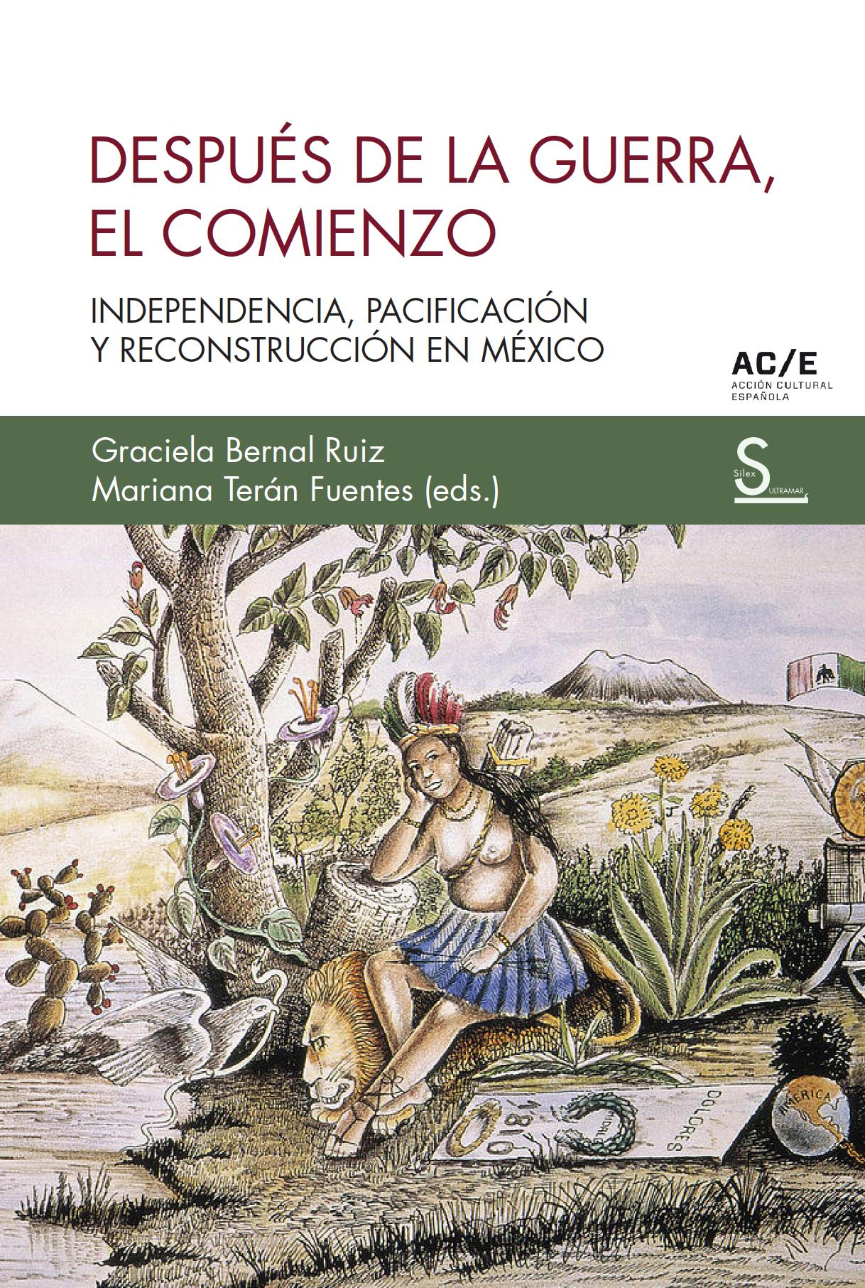 Después de la guerra, el comienzo   «Independencia, pacificación y reconstrucción en México»