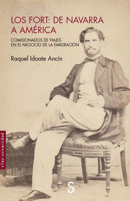 Los Fort: de Navarra a América   «Comisionados de viajes en el negocio de la emigración»