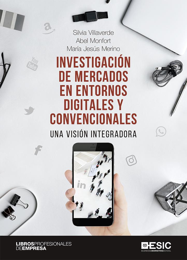 Investigación de mercados en entornos digitales y convencionales   «Una visión integradora»