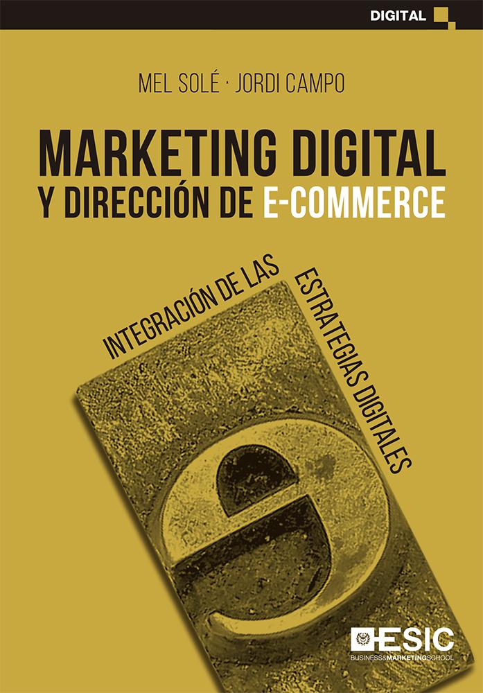 Marketing digital y dirección de e-commerce   «Integración de las estrategias digitales»