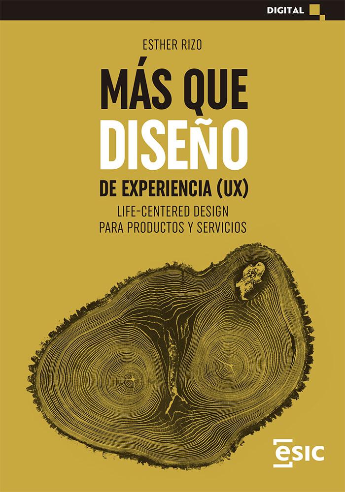 Más que diseño de experiencia (UX)   «Life-centered design para productos y servicios»