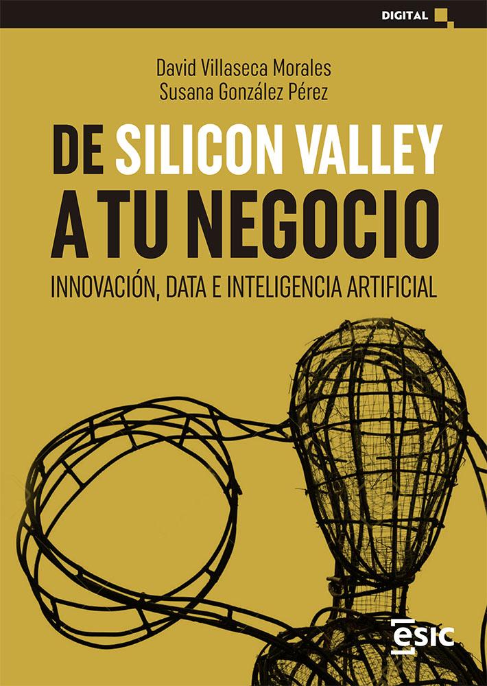 De Silicon Valley a tu negocio   «Innovación, data e inteligencia artificial»