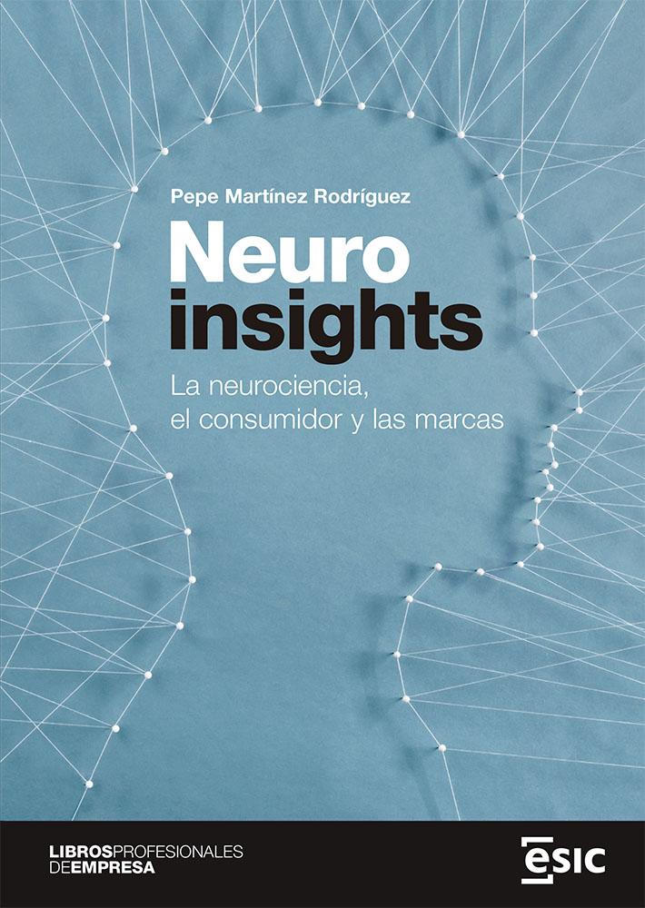 Neuroinsights   «La neurociencia, el consumidor y las marcas»