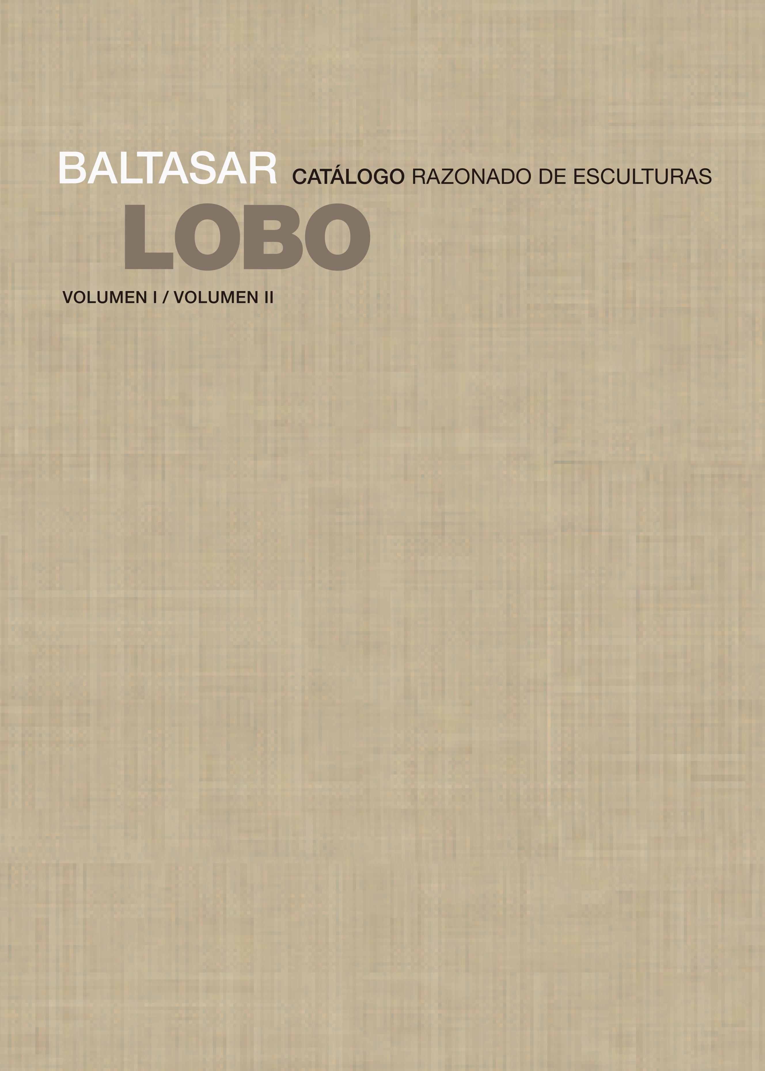 Baltasar Lobo   «Catálogo razonado de esculturas»