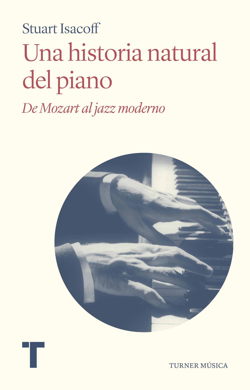 Una historia natural del piano   «De Mozart al jazz moderno»