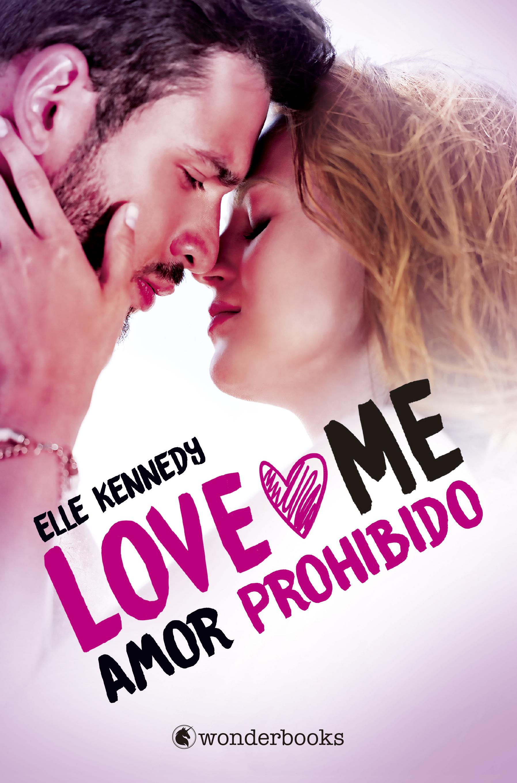 Amor prohibido (Serie Love Me 1) «Serie Love Me #1»