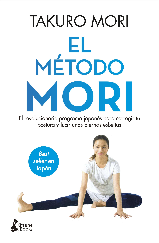 El método Mori «El revolucionario método japonés para corregir la postura y»