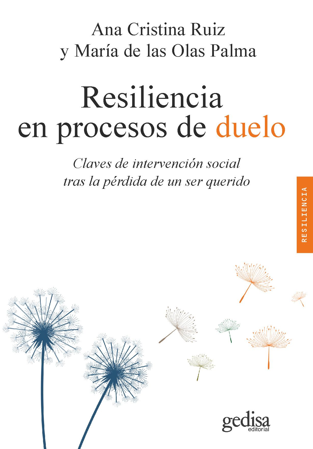 Resiliencia en procesos de duelo   «Claves de intervención social tras la pérdida de un ser querido»