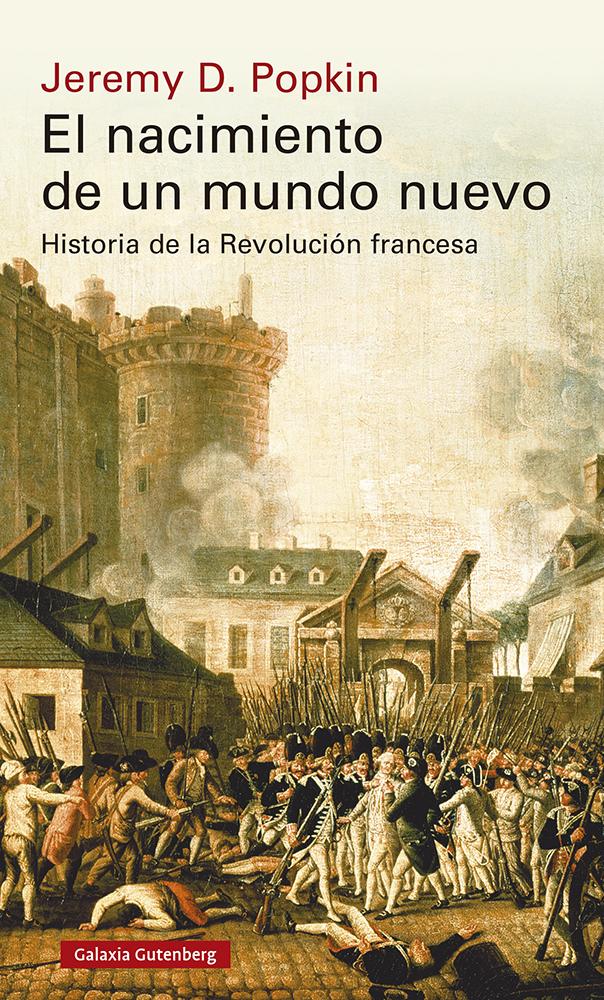 El nacimiento de un mundo nuevo   «Historia de la Revolución francesa»