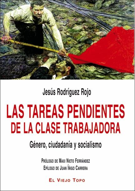 Las tareas pendientes de la clase trabajadora   «Género, ciudadanía y socialismo»