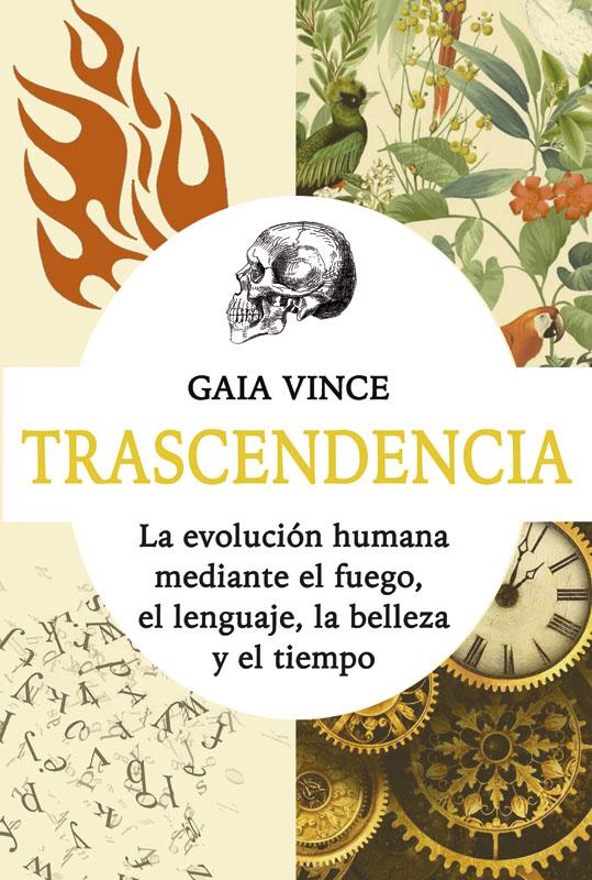 Trascendencia   «La evolución humana mediante el fuego, el lenguaje, la belleza y el tiempo»