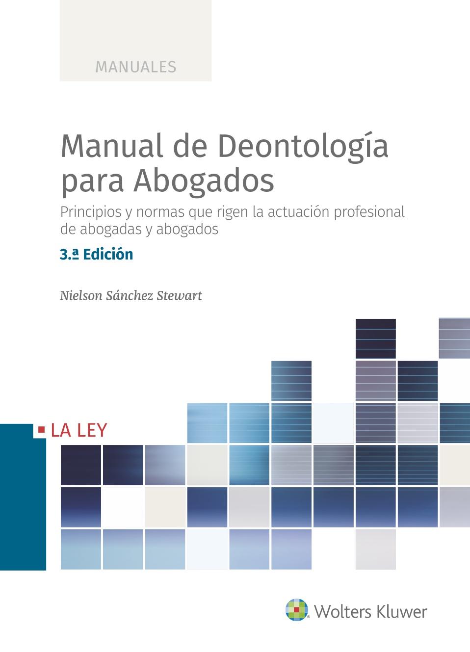 Manual de Deontología para Abogados (3.ª Edición)   «Principios y normas que rigen la actuación profesional de abogadas y abogados»