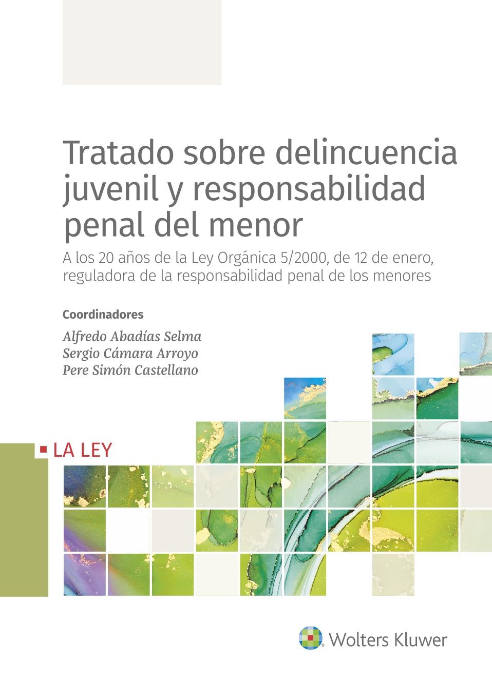 Tratado sobre delincuencia juvenil y responsabilidad penal del menor   «A los 20 años de la Ley Orgánica 5/2000, de 12 de enero, reguladora de la responsabilidad penal de los menores»