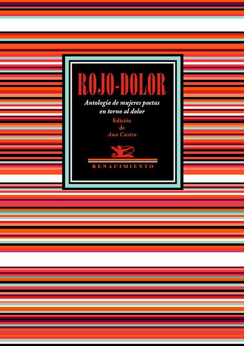 Rojo-Dolor   «Antología de mujeres poetas en torno al dolor»