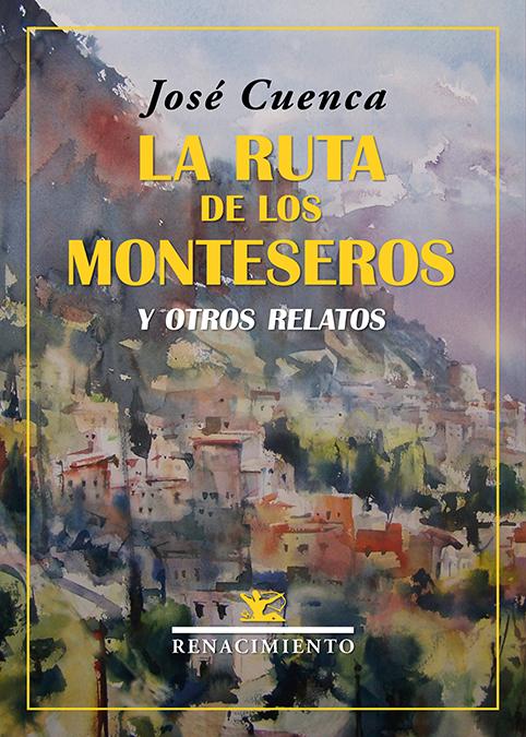 La ruta de los monteseros y otros relatos