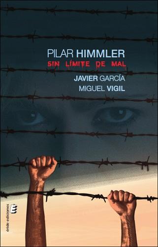 Pilar Himmler   «Sin límite de mal»