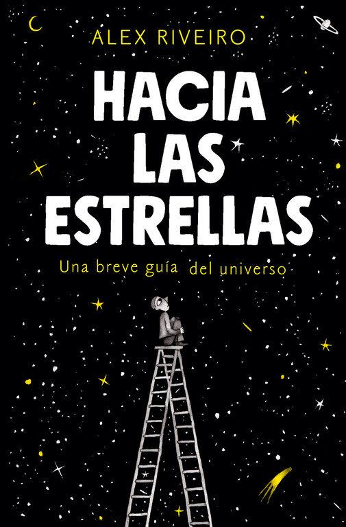 Hacia las estrellas: Una pequeña guía del universo