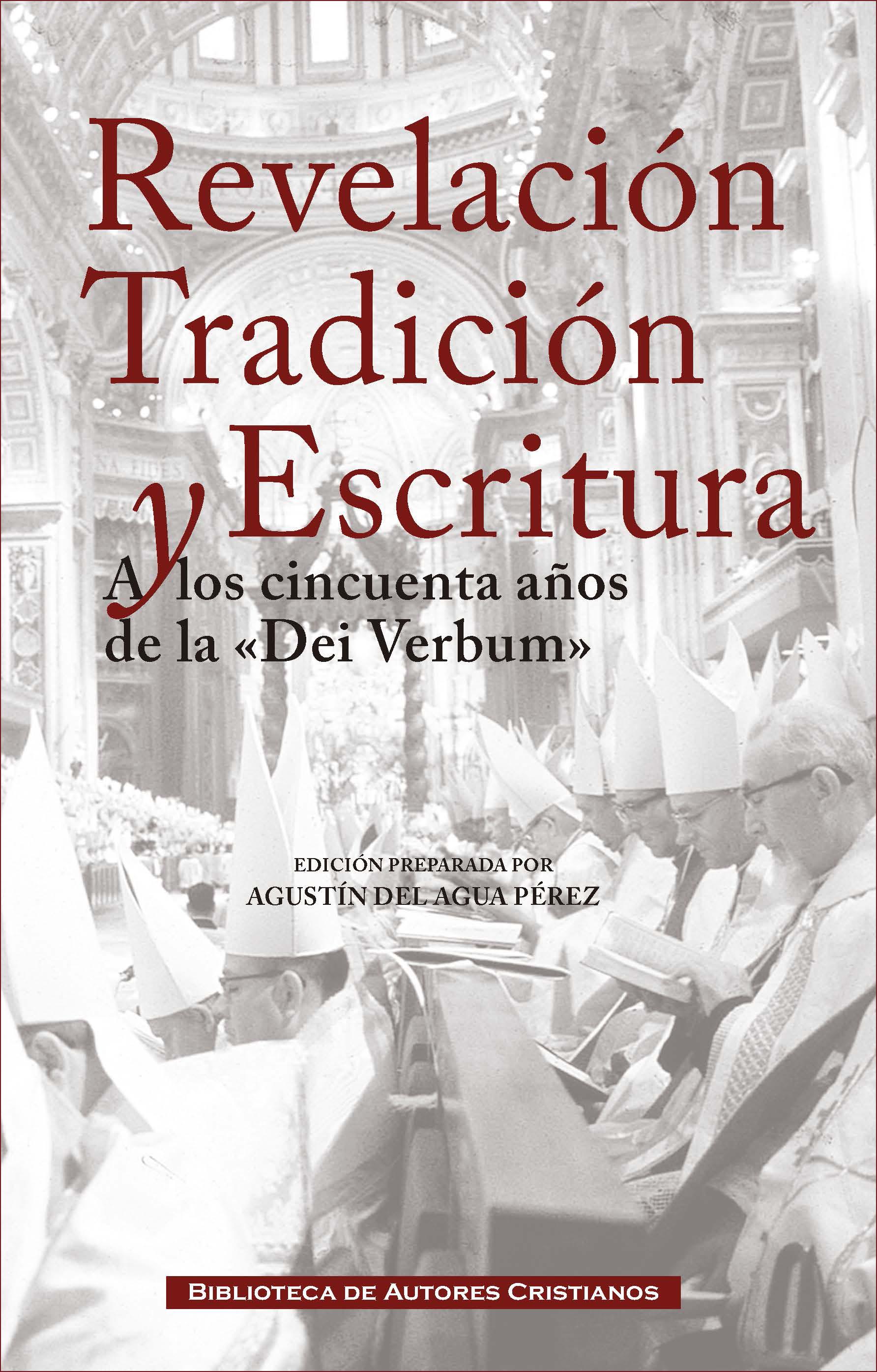 REVELACION, TRADICION Y ESCRITURA. A LOS 50 AÑOS DE DEI VER
