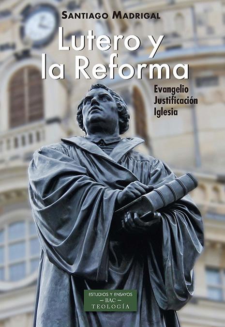Lutero y la reforma «Evangelio Justificaión Iglesia»