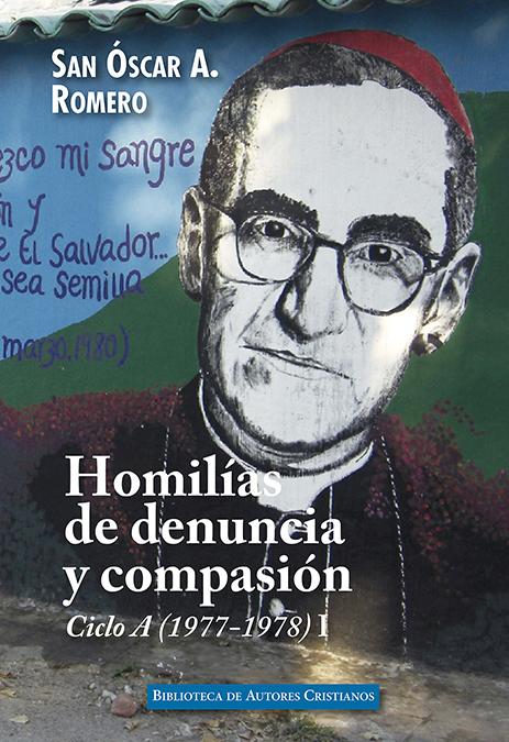 Homilías de denuncia y compasión. Ciclo A (1977-1978), I